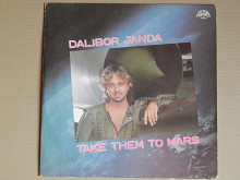 Dalibor Janda ‎– Take Them To Mars (Supraphon ‎– 10 4259-1311) EX+/NM-