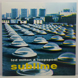 "Ted Milton & Loopspool – Sublime LP 12""(Прайс32659)"