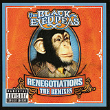 The Black Eyed Peas* ‎– Renegotiations (The Remixes)