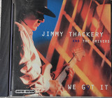 Jimmy Thackery - We Got It (2002)