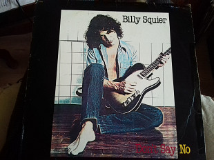 Billy Squire .don't say no.p1981 emi usa 1st 3LPs