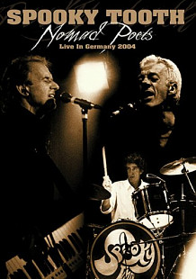 Spooky Tooth- NOMAD POETS: Live In Germany 2004
