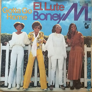 "Boney M ""Gotta go home"" , ""El Lute"" 7'45RPM"