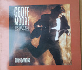GEOFF MOORE And the distance FOUNDATIONS Made in UK 1989