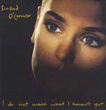 Sinead O'Connor - I DO NOT WANT WHAT I HEAVEN'T GOT