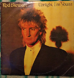 "Rod Stewart ‎ ""Tonight I'm Yours"" - 1982 - LP."