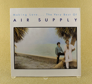 Air Supply ‎– Making Love.... The Very Best Of Air Supply (UK & Europe, Arista)