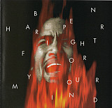 Ben Harper ‎– Fight For Your Mind (Country:mede in US)