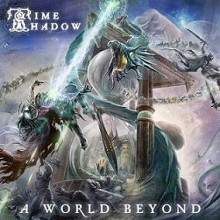 "TIME SHADOW ""A World Beyond"""