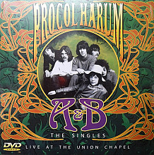 Procol Harum- A&B: The Singles / Live At The Union Chapel