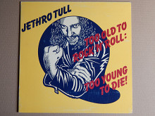 Jethro Tull ‎– Too Old To Rock N' Roll: Too Young To Die (Chrysalis ‎– CHR 1111, US) NM-/NM-