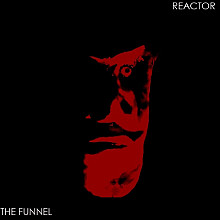 "REACTOR ""The Funnel"""