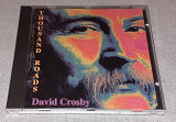 Фирменный David Crosby - Thousand Roads