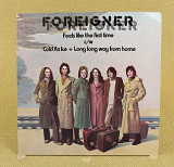 Foreigner ‎– Feels Like The First Time / Cold As Ice / Long Long Way From Home (Англия)