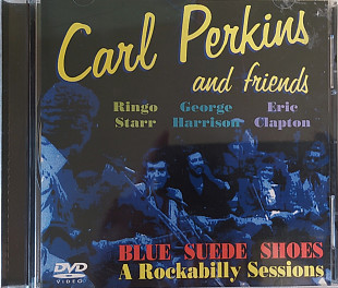 Carl Perkins & Friends- BLUE SUEDE SHOES: A Rockabilly Session