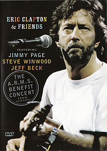 Eric Clapton & Friends- THE A.R.M.S. BENEFIT CONCERT: From London