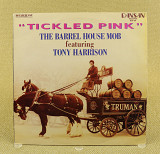 The Barrel House Mob Featuring Tony Harrison – Tickled Pink (Англия, Dansan Records)