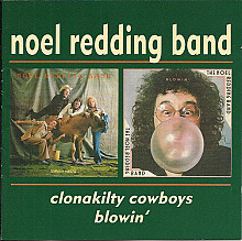 Noel Redding Band- Clonakilty Cowboys / Blowin' (Two Albums On One CD)
