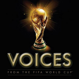 Various ‎– Voices From The FIFA World Cup 2006
