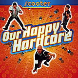 Scooter - Our Happy Hardcore (1996) NM/NM
