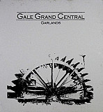 Gale Grand Central ‎– Garlands (steel box)