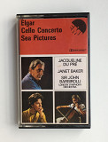 Elgar – Cello Concerto / Sea Pictures