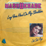 "Masquerade - ""Lay Your Head On My Shoulder"" 7'45RPM"