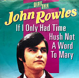 "John Rowles - ""If I Only Had Time/Hush Not A Word To Mary"" 7'45RPM"