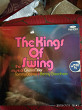 The Kings of the Swing /music of Glenn Miller.Tommy Dorsey.Benny Goodman 47181ft