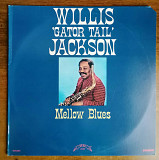 Willis 'Gator Tail' Jackson* ‎– Mellow Blues