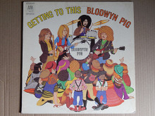 Blodwyn Pig ‎– Getting To This (A&M Records ‎– SP 4243, Chrysalis ‎– SP 4243, US) insert EX+/EX+
