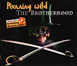 Running Wild – The Brotherhood