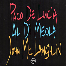Paco De Lucia, Al Di Meola, John McLaughlin – The guitar trio