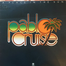 Pablo Cruise ‎– A Place In The Sun 1977