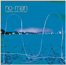 "No-man ""Together We're Stranger"" 2007"