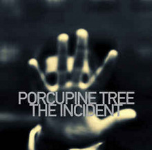 "Porcupine Tree ""The Incident"" 2009"