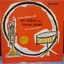 Пластинка Max Roach And Clifford Brown - The Best Of Max Roach And Clifford Brown In Concert! (LP, A