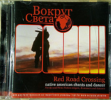Red Road Crossing ‎– Native American Chants And Dancer