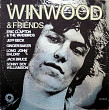 "Stevie Winwood (ex-Traffic)   ""Winwood & Friends"" - 1972 - 1 st press."