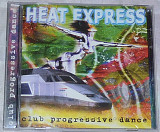 Компакт-диск Heat Express - Club Progressive Dance
