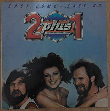 "2 plus 1 - ‎1980 ""Easy Come, Easy Go"""