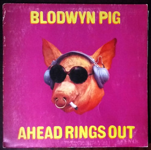 Blodwyn Pig ‎– Ahead Rings Out