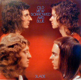 Slade ‎– Old New Borrowed And Blue (1st press)