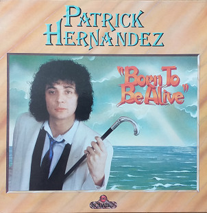 "Patrick Hernandez ""Born to be Alive"""