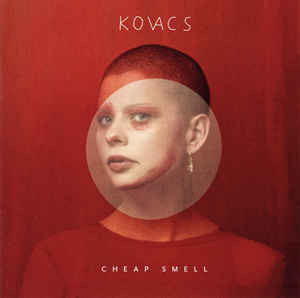 Kovacs – Cheap Smell