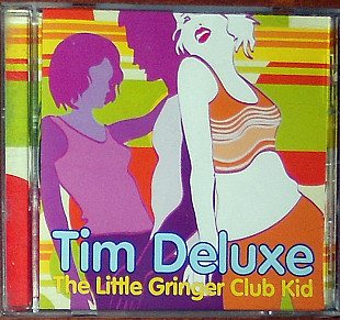Tim Deluxe ‎– The Little Ginger Club Kid (2003)(House, Deep House, Downtempo)