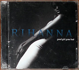 Rihanna – Good girl gone bad (2007)(RnB/Swing, Europop, Ballad, Contemporary R&B)