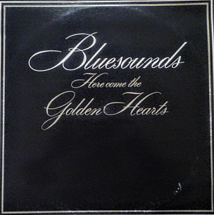 Bluesounds-Here Come the Golden Hearts. AAB 1983 (Finland)