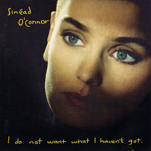 Фирм cd Sinéad O'Connor ‎– I Do Not Want What I Haven't Got