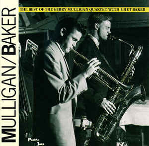 Mulligan* / Baker* - The Best Of The Gerry Mulligan Quartet With Chet Baker